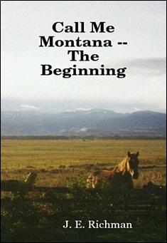 Call Me Montana - The Beginning by J. E. Richman