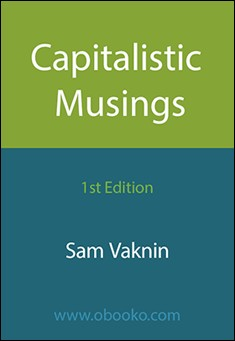 Capitalistic Musings by Sam Vaknin