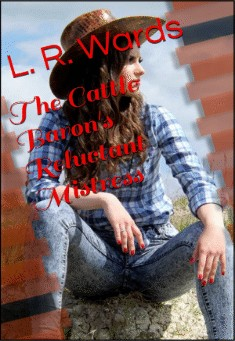 The Cattle Baron's Reluctant Mistress by Lietha Wards