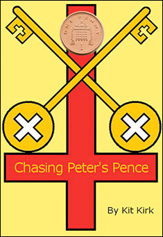 Chasing Peter's Pence by Kit Kirk
