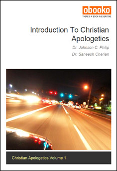 Introduction To Christian Apologetics by Dr. Johnson C. Philip & Dr. Saneesh Cherian