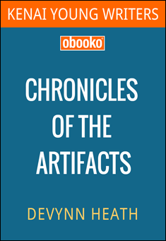Chronicles of the Artifacts By Devynn Heath