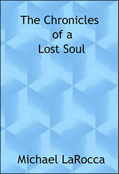 The Chronicles of a Lost Soul by Michael LaRocca