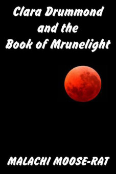 Book cover: Clara Drummond and the Book of Mrunelight