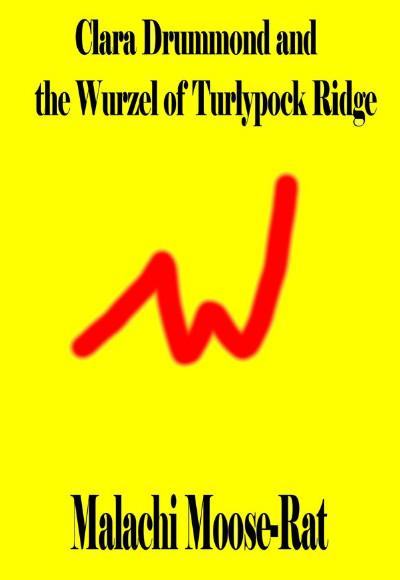 Book cover: Clara Drummond and the Wurzel of Turlypock Ridge