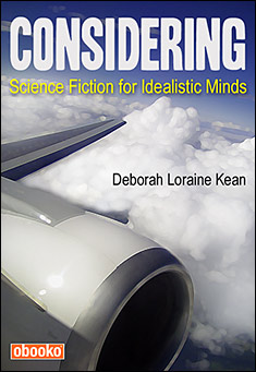 Considering: Science Fiction for Idealistic Minds by Deborah Loraine Kean