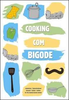Cooking Com Bigode by Ankur Shah