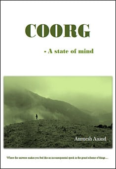 COORG - A State of Mind. By Animesh Anand