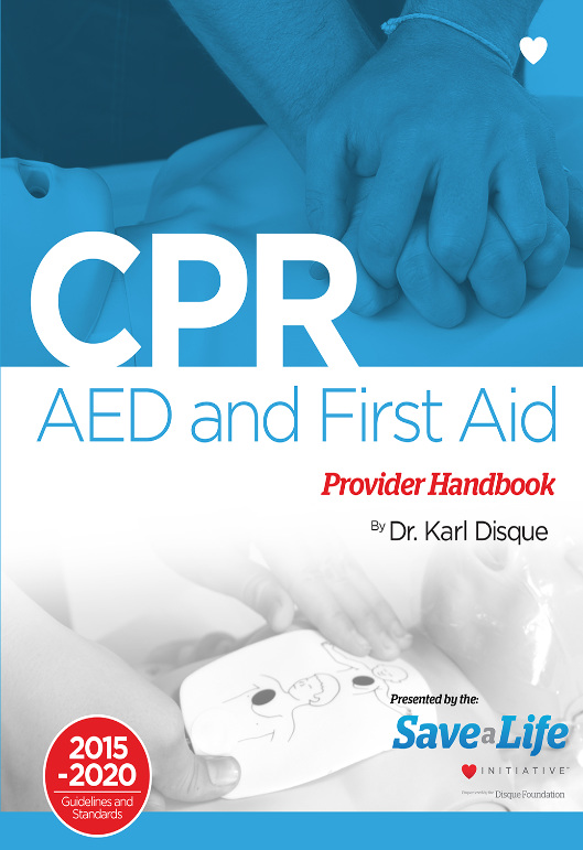 CPR, AED & First Aid Handbook. Dr. Karl Disque