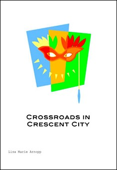 Crossroads in Crescent City by Lisa Arnopp