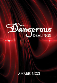 Dangerous Dealings By Amaris Ricci