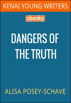Dangers of the Truth By Alisa Posey-Schave