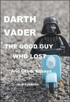 Book cover: Darth Vader - The Good Guy Who Lost