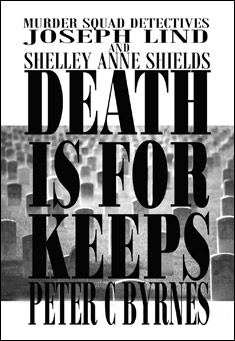 Death is for Keeps. By Peter C Byrnes