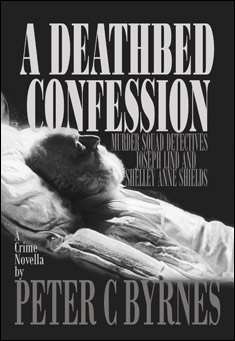 A Deathbed Confession. By Peter C Byrnes