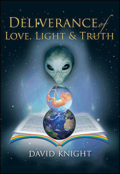 Deliverance of Love, Light and Truth by David Knight