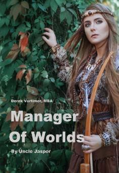 Book cover: Derek Vortimer, MBA - Manager of Worlds, by Uncle Jasper