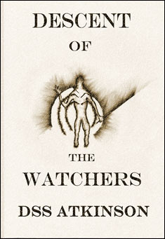 Descent of The Watchers. By D S S Atkinson