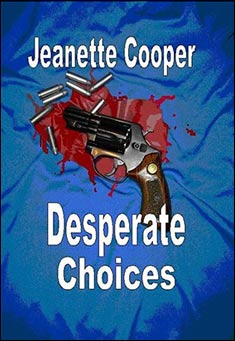 Desperate Choices by Jeanette Cooper