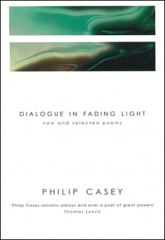 Dialogue in Fading Light by Philip Casey