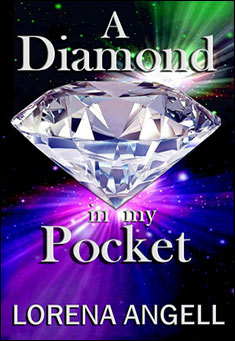 A Diamond in my Pocket by Lorena Angell