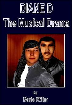 Diane D, The Musical Drama By Doris Miller