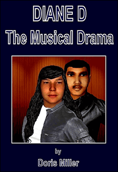 Diane D, The Musical Drama By Doris Miller