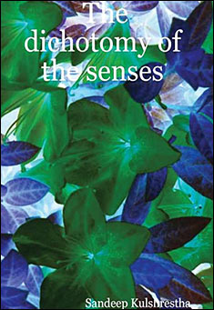 The dichotomy of senses by Sandeep Kulshrestha