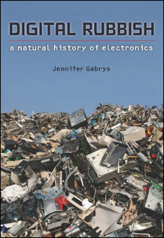 Book cover: Digital Rubbish, a Natural History of Electronics