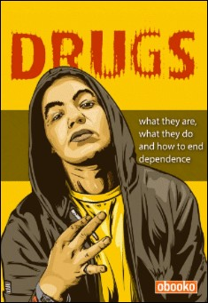 Book cover. DRUGS: what they are, what they do and how to end dependence