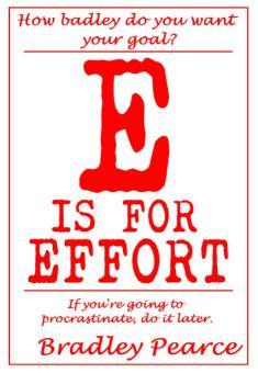 E is for Effort. By Bradley Pearce. Self Help