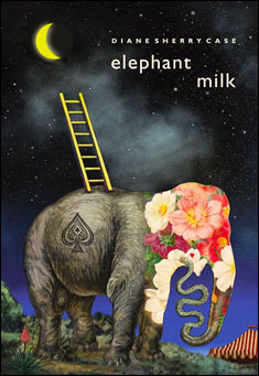 Elephant Milk by Diane Sherry Case