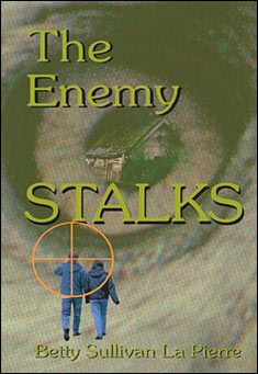 The Enemy Stalks by Betty Sullivan La Pierre