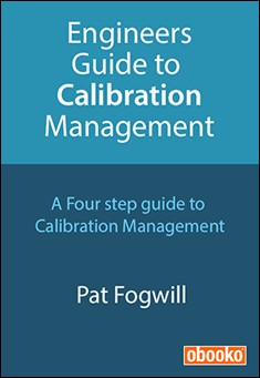 Engineers Guide To Calibration Management by Pat Fogwill