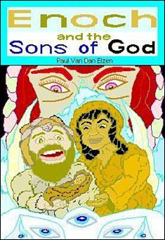 Enoch and the Sons of God by Paul Van Dan Elzen