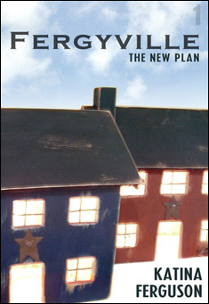 Fergyville Episode 1: The New Plan by Katina Ferguson