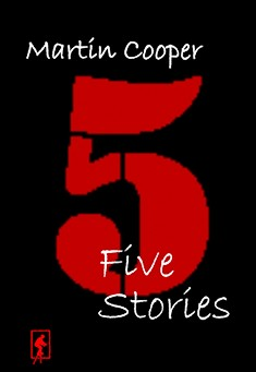 Five Stories by Martin Cooper