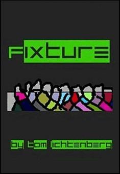 Fixture by Tom Lichtenberg