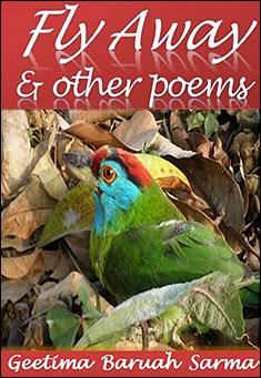 Fly Away & other poems  By Geetima Baruah Sarma