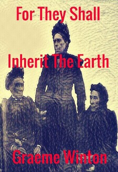 Book cover: For They Shall Inherit The Earth. By Graeme Winton