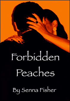 Forbidden Peaches by Senna Fisher