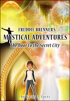 The Door to the Secret City ( Freddie Brenner Series) by Kathy J. Forti