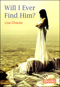 Will I Ever Find Him? by Lisa Chauke