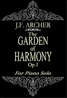 The Garden of Harmony, Op.1 by Jerald Franklin Archer