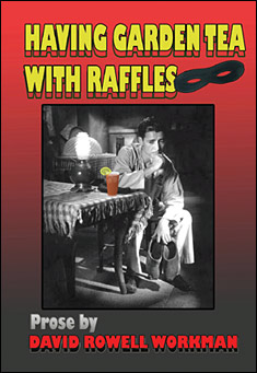 Having Garden Tea with Raffles by David Rowell Workman