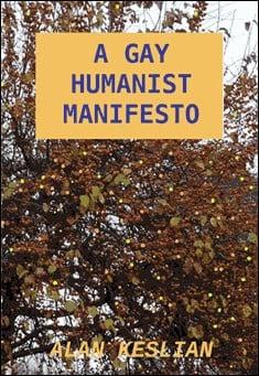 A Gay Humanist Manifesto By Alan Keslian
