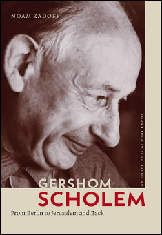 Book cover: Gershom Scholem: From Berlin to Jerusalem and Back