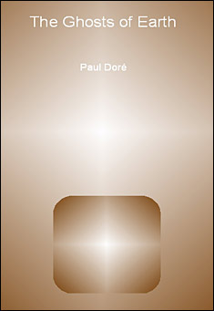 The Ghosts of Earth by Paul Dore