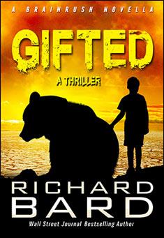 Gifted, a Brainrush Novella. By Richard Bard
