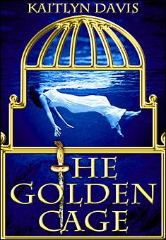 The Golden Cage (A Dance of Dragons #1) By Kaitlyn Davis